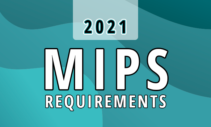 2021 MIPS Requirements