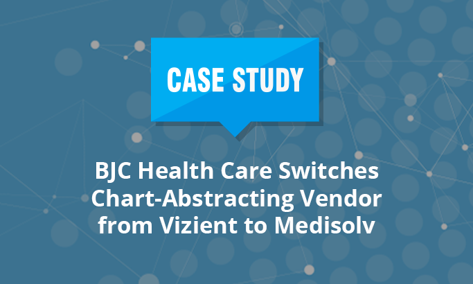 BJC Health Care switches chart-abstracting vendor from Vizient to Medisolv