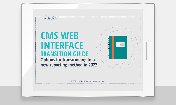 CMS Web Interface: Options for Transitioning to a New Reporting Method by 2022