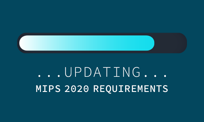Changes to 2020 MIPS Reporting Requirements