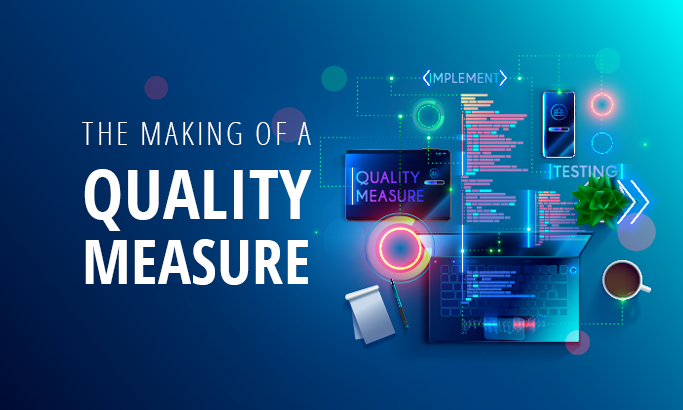 The Making of a Quality Measure