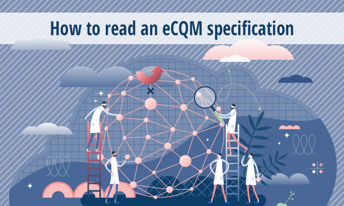 How to Read an eCQM Specification