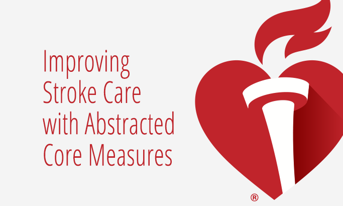 How to Use Abstracted Core Measures to Improve Stroke Care