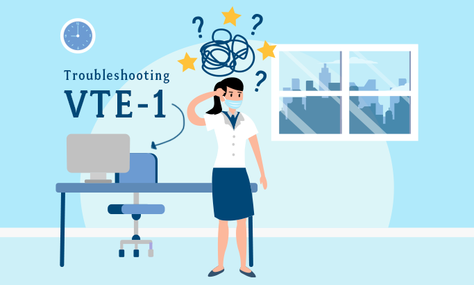 Troubleshooting VTE-1