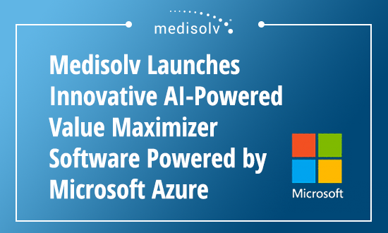 Medisolv Value Maximizer Powered by Microsoft Azure