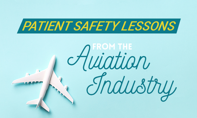 Patient Safety Lessons from the Aviation Industry